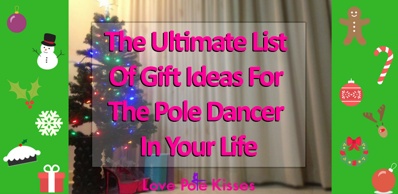 Gift & Present Ideas For Pole Dancers