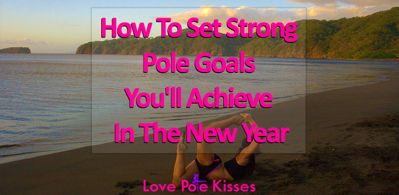 How To Set Strong Pole Goals For The New Year