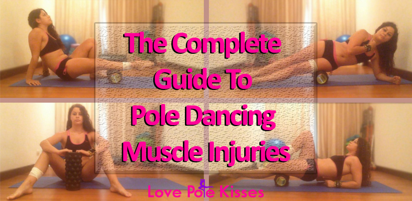 The Complete Guide To Pole Dancing Muscle Injuries