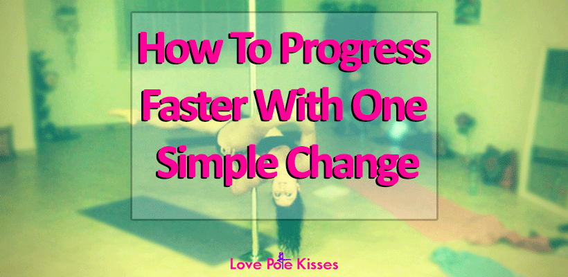 The one secret to faster pole fitness progress