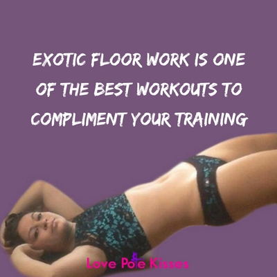 exotic floorwork is one of the best workouts